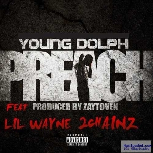 Young Dolph - Preach Ft. Lil Wayne & 2 Chainz